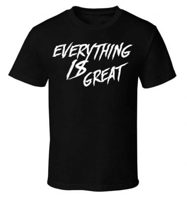 Kyle Busch Everything is Great T Shirt