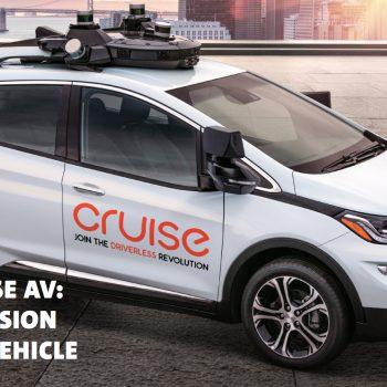 Cruise AV - First self driving production car